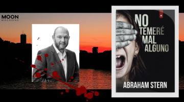 Abraham Stern nos habla sobre su última novela: No temeré mal alguno