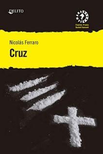 Cruz, de Nicolas Ferraro. El apellido es una enfermedad hereditaria 1