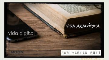 La vida digital frente a la vida analógica