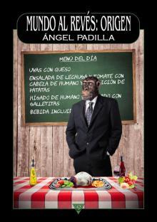 Mundo al revés: Origen, de Ángel Padilla. Editorial Sportula 2019 1