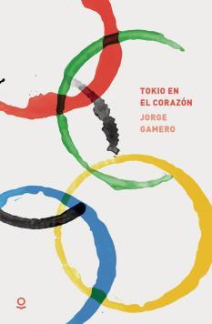 Tokio en el corazón, de Jorge Gamero: de qué hablamos cuando hablamos de perseguir un sueño
