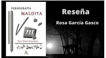 Versografía maldita, de Paco Gómez Escribano: un bautismo de fuego poético para un novelista consagrado 1