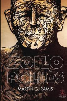 Zoilo Pollès, de Martín G. Ramis. Una lectura que deja regusto a saga que acaba de comenzar.