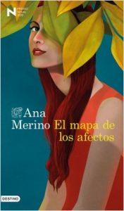 El mapa de los afectos. Ana Merino. Premio Nadal 2020. Destino