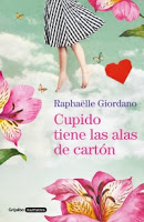 Cupido tiene alas de cartón, Raphaelle Giordano. Algunas de las novedades editoriales de enero 2020 que pueden interesarte 4