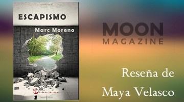 Escapismo, de Marc Moreno: Una novela dura que nos hace avergonzarnos 1
