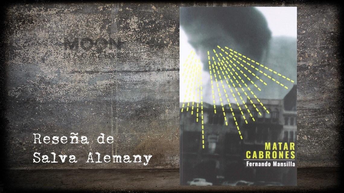 Matar Cabrones, de Fernando Mansilla: Va por ti, Fernando 1