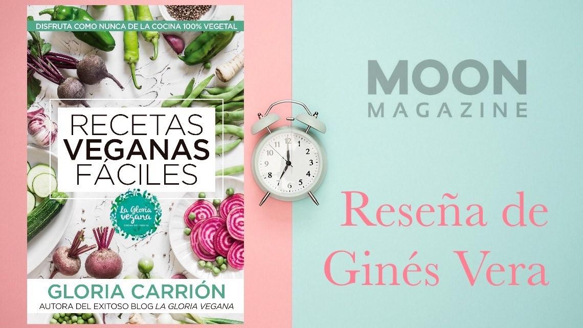 Recetas veganas fáciles, de Gloria Carrión: Cocina sana, saludable y 100% vegetal 1