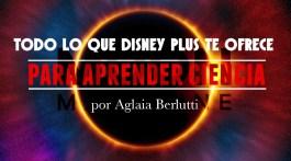 Todo lo que Disney Plus te ofrece para aprender ciencia