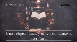 Una religión laica y universal llamada literatura