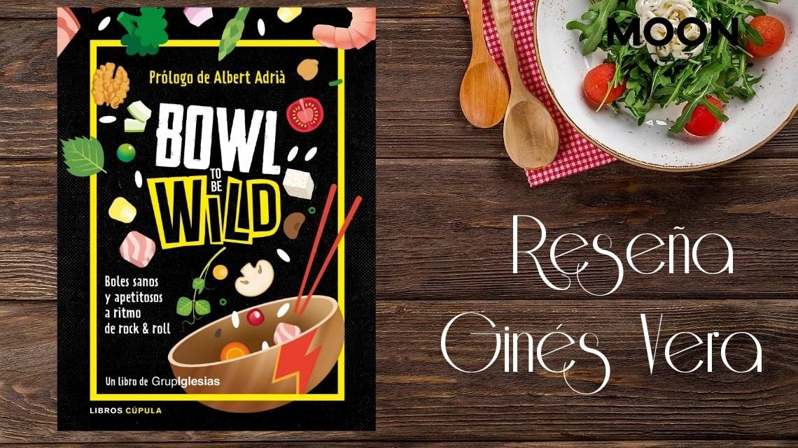 Bowl to be Wild, del GrupIglesias: Cocina saludable y deliciosa a ritmo de rock 'n' roll 2