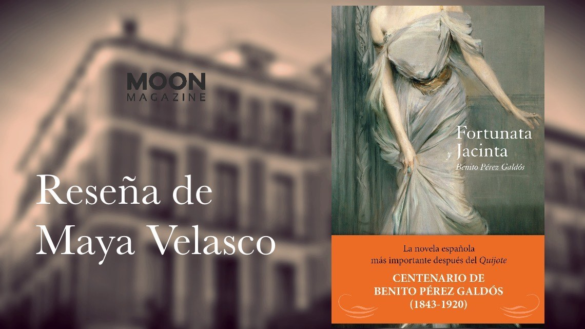 Fortunata y Jacinta, la obra maestra de Benito Pérez Galdós 1