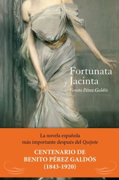 Fortunata y Jacinta, la obra maestra de Benito Pérez Galdós