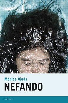 Lean Nefando, de Mónica Ojeda, y prueben a salir enteros