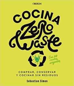 Sebastián Simon, autor de Cocina Zero Waste: Reciclar no es suficiente 1
