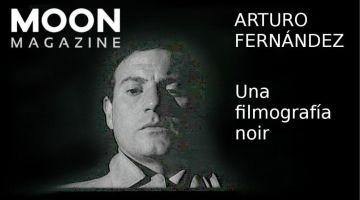 Arturo Fernández. Una filmografía noir 7