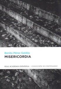Misericordia, de Benito Pérez Galdós: la mirada galdosiana a la marginalidad