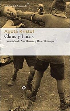 Claus y Lucas, Agota Kristof: dura y tierna radiografía del ser humano
