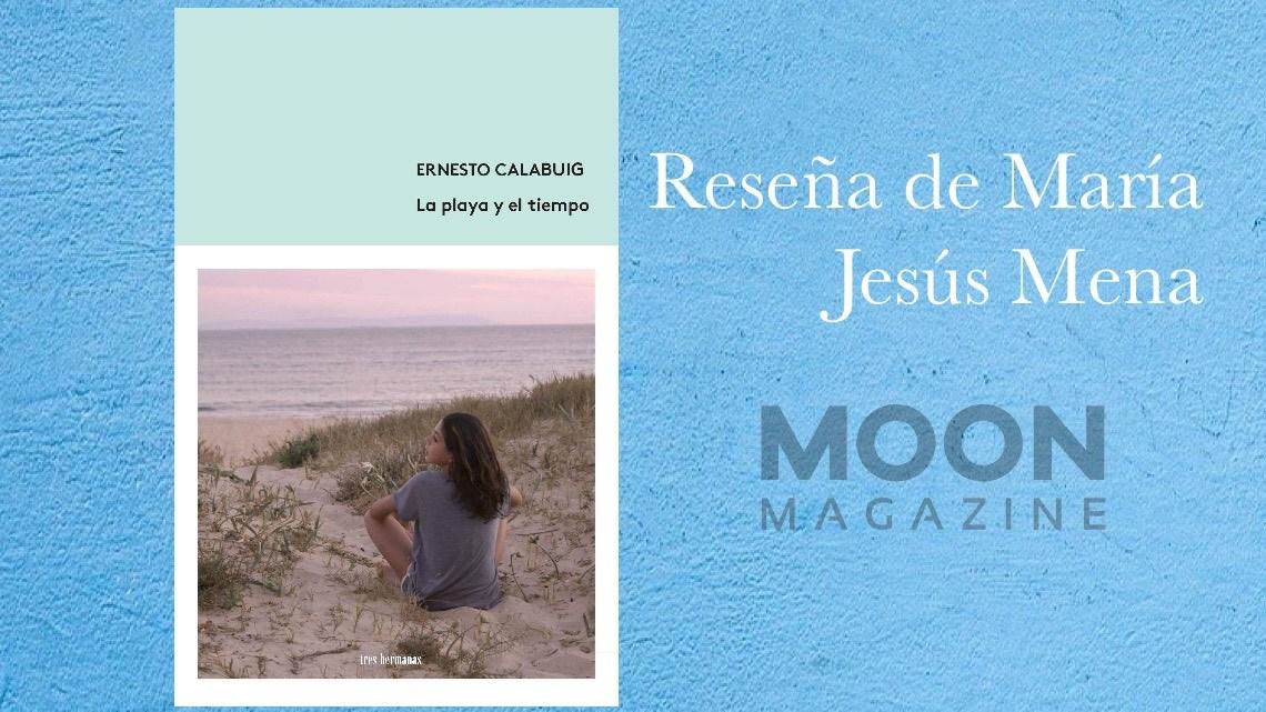 La playa y el tiempo, de Ernesto Calabuig: la sublime fragilidad del ser 1