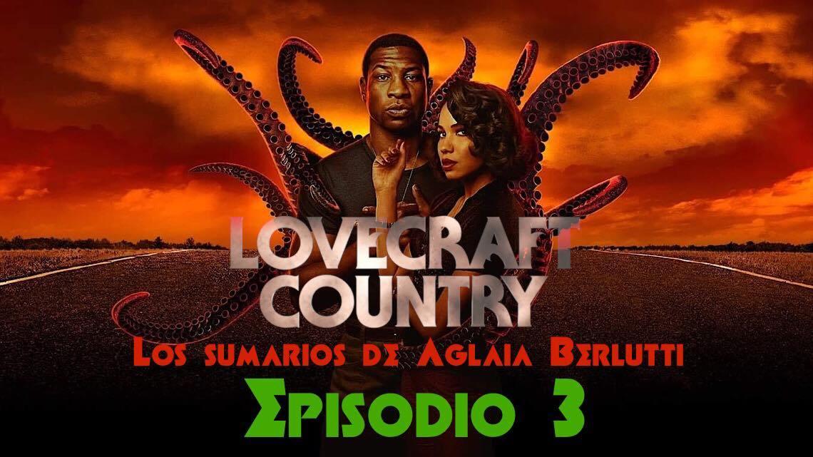 Lovecraft Country (tercer episodio): el racismo y los temores colectivos en Lovecraft 2