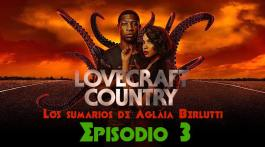 Lovecraft Country (tercer episodio): el racismo y los temores colectivos en Lovecraft 2