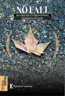 No fall (diario de entreotoños), de Salvador Galán Moreu. Kalathos, 2020