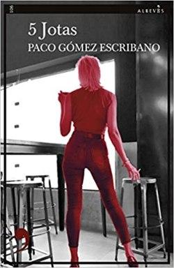 5 Jotas, de Paco Gómez Escribano: novela negra a ritmo de blues