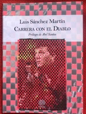 Carrera con el diablo, de Luis Sánchez Martín: Heridas de otro tiempo