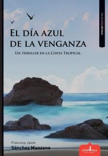 El día azul de la venganza, de Francisco Javier Sánchez Manzano