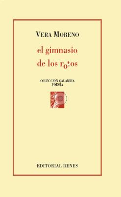 El gimnasio de los rotos, de Vera Moreno. Poesía madrileña (y XVII)
