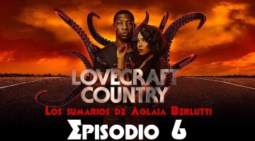 Lovecraft Country (Sexto Episodio): «Meet Me in Daegu»