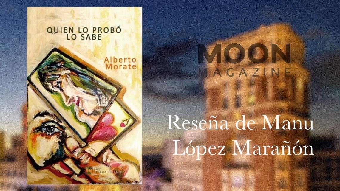 Quien lo probó lo sabe, de Alberto Morate. Poesía madrileña (VII) 1