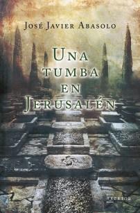 Una tumba en Jerusalén, de José Javier Abasolo