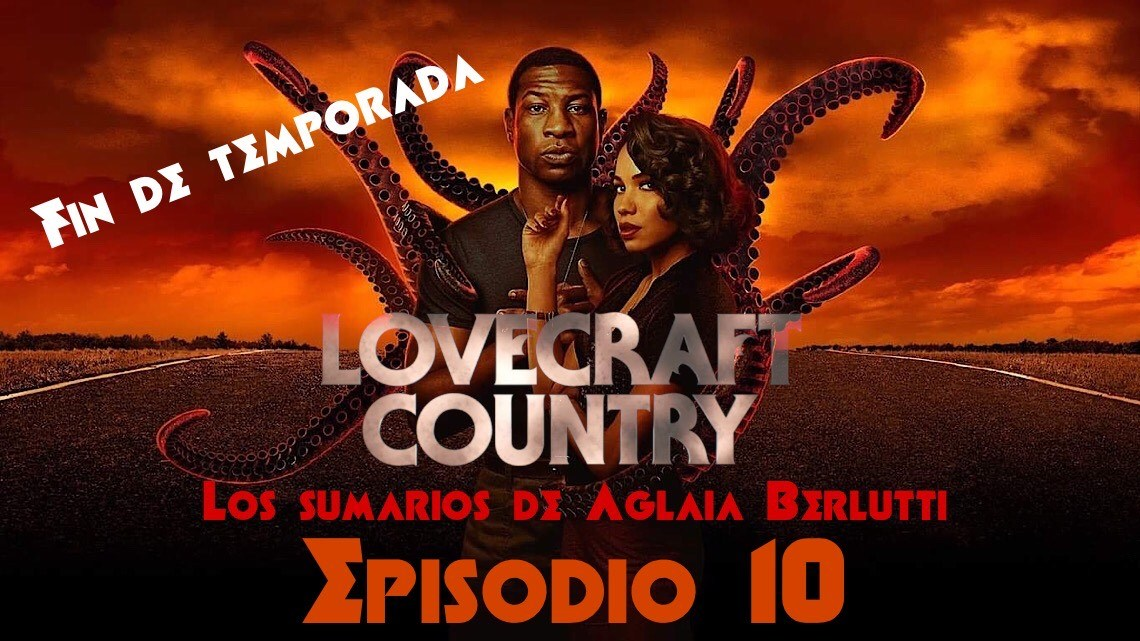 Final de temporada de Lovecraft Country: «Full Circle» 2