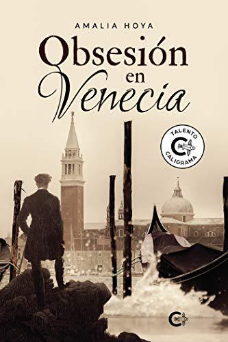 Obsesión en Venecia. Reseña de la novela y entrevista con Amalia Hoya, su autora 7