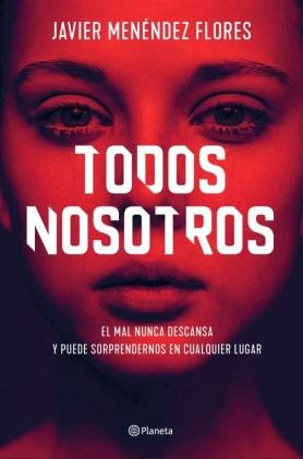 Todos nosotros, de Javier Menéndez Flores: impecable thriller de estilo clásico