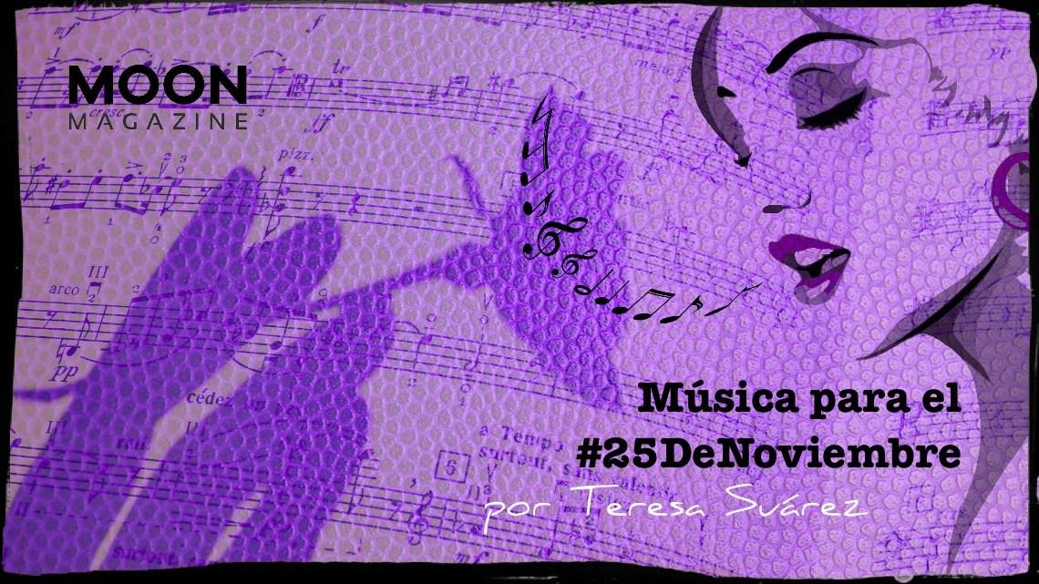 Día Internacional de la Eliminación de la Violencia contra la Mujer: música para el 25-N