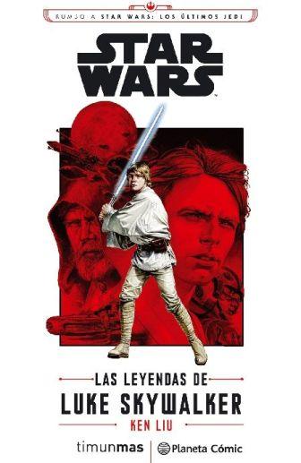 Las leyendas de Luke Skywalker de Ken Liu, porque hasta la Fuerza es una cuestión de perspectiva