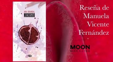 Microsexo, de Ana Grandal. Una mirada emocional a las relaciones humanas 1