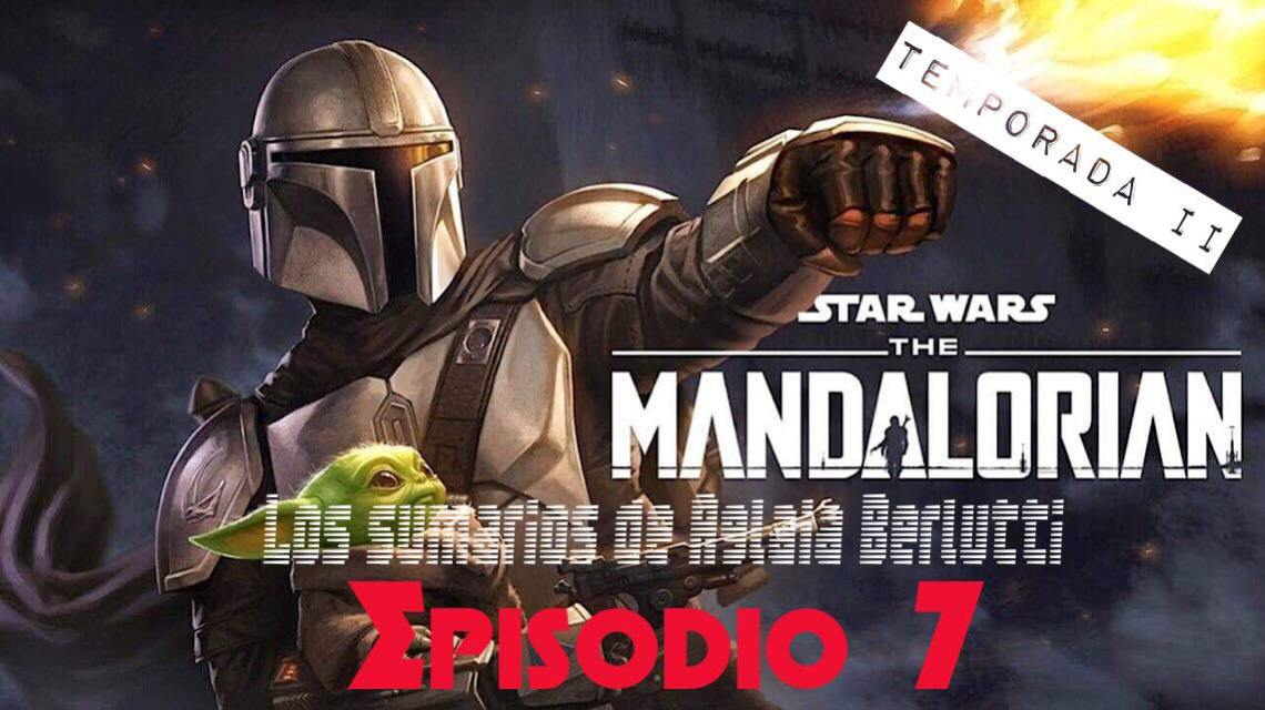 The Mandalorian: 2x07. Capítulo quince. The Believer 2