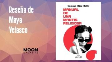 Manual de una mantis religiosa, de Camino Díaz: feminismo y venganza