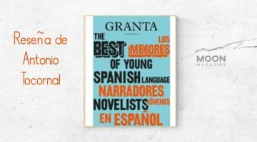 Granta. «Los mejores narradores jóvenes en español», Editorial Candaya, 2021