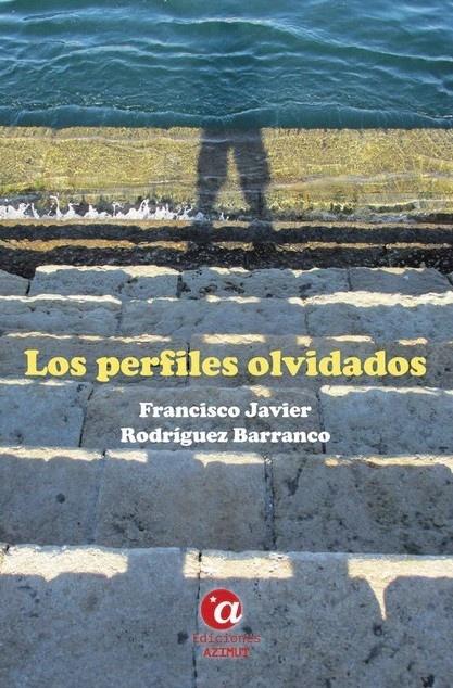 Los perfiles olvidados, de Francisco Javier Rodríguez Barranco