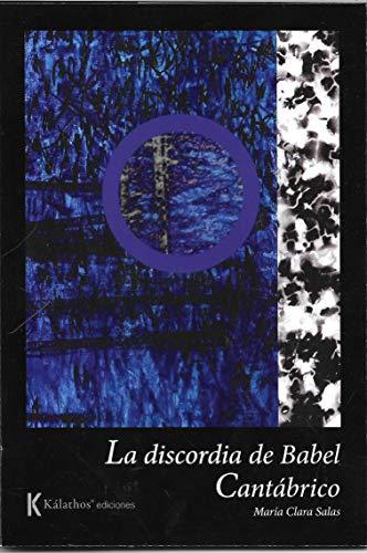 La discordia de Babel y Cantábrico, de María Clara Salas