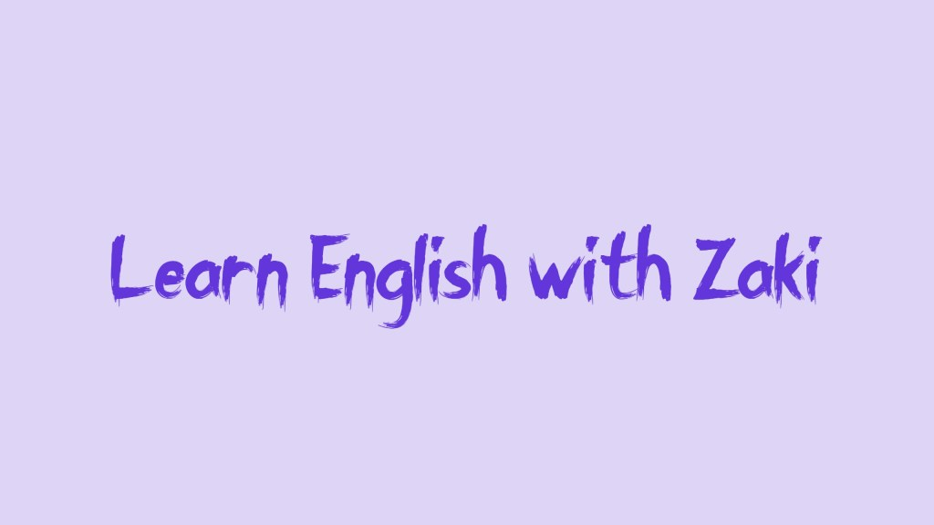 Learn English with Zaki