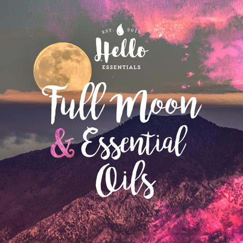 Which essential oils to use this Full Moon?