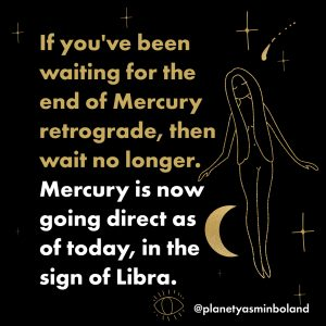 If you've been waiting for the end of Mercury retrograde