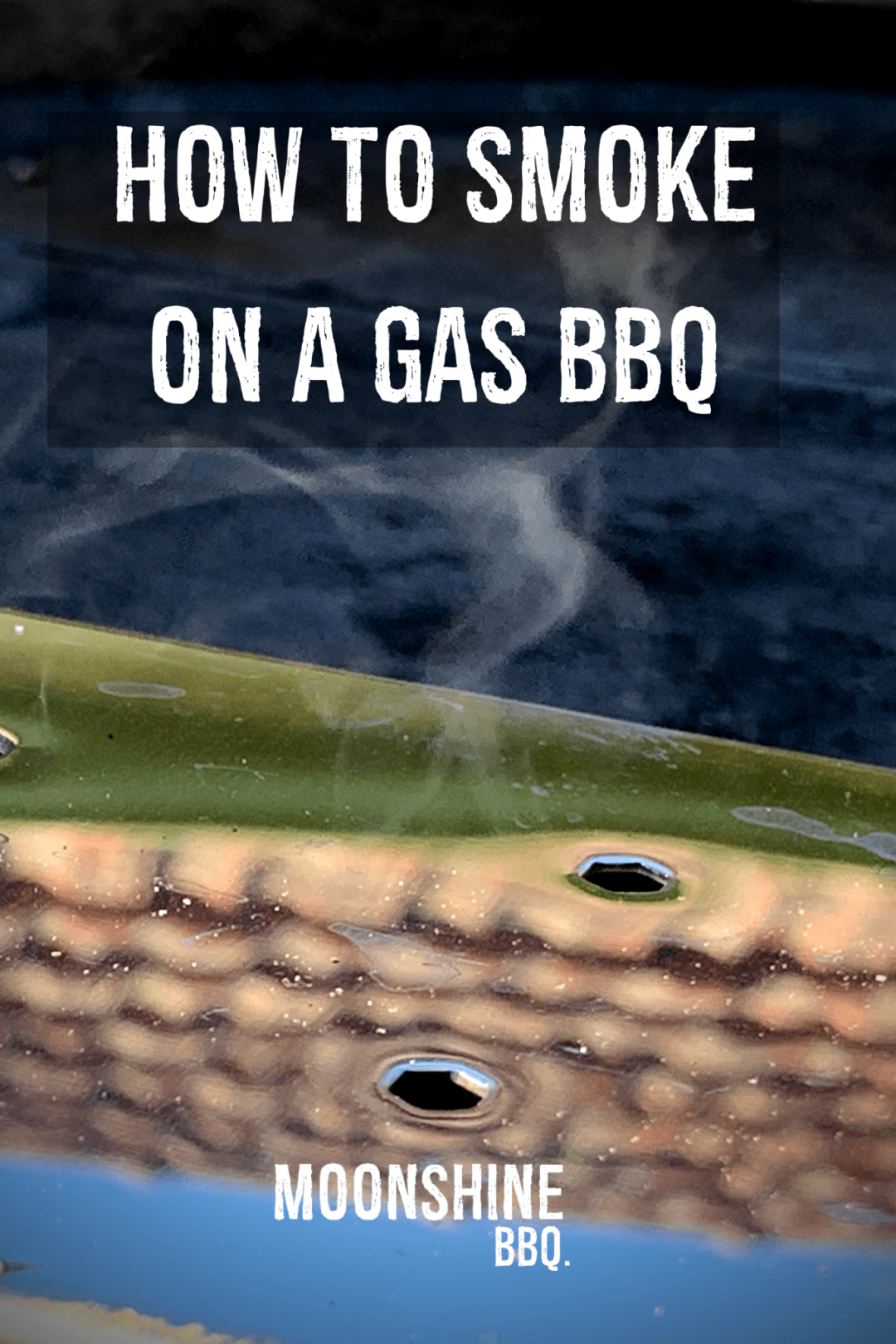 How to Smoke on a Gas BBQ