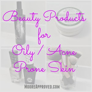 Moore Approved Beauty Products for Oily Acne Prone Skin