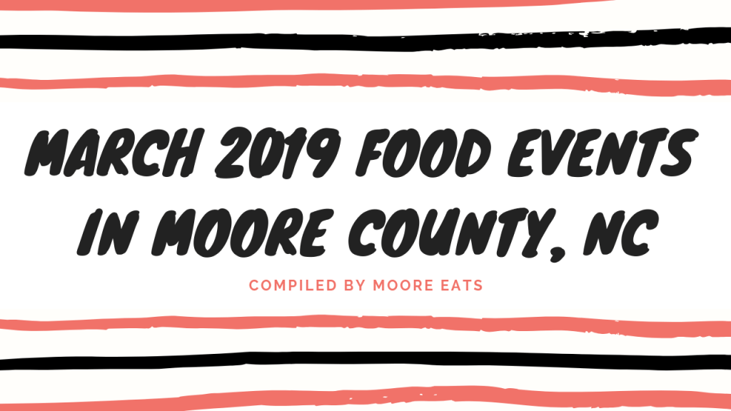 March 2019 Food Events in Moore County, NC - Moore Eats